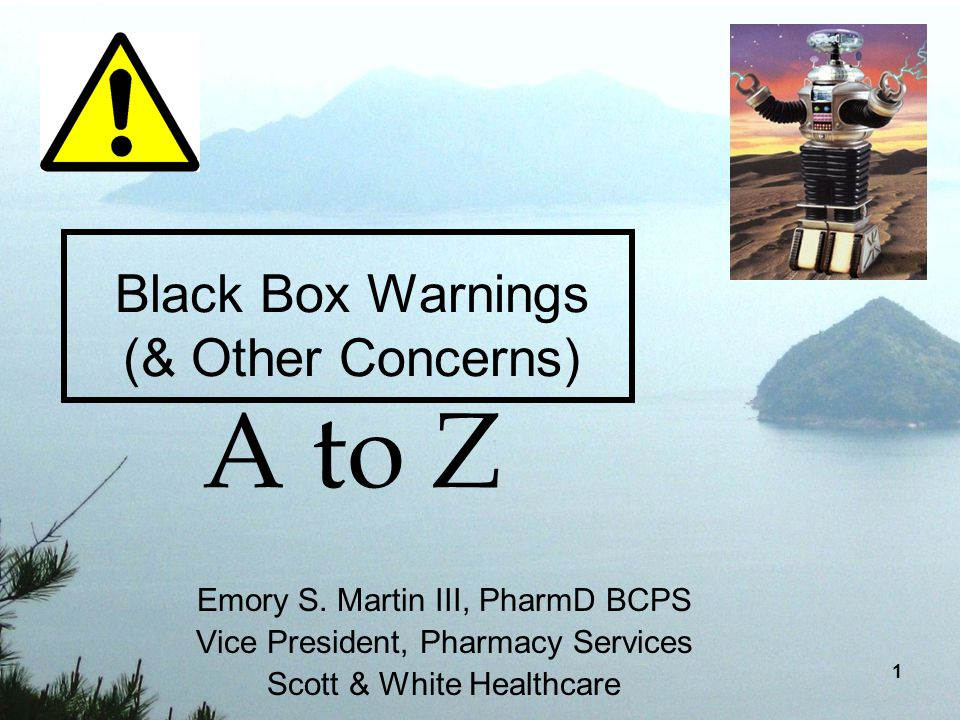 Black Box Warnings (& Other Concerns) A to Z