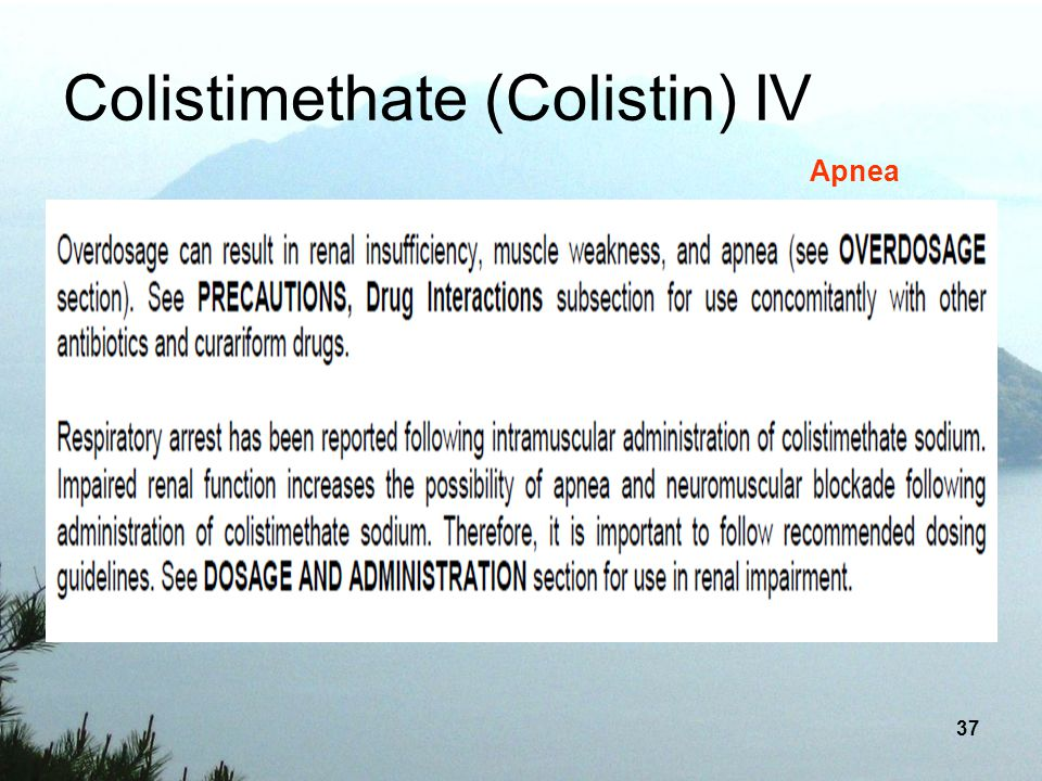 Colistimethate (Colistin) IV