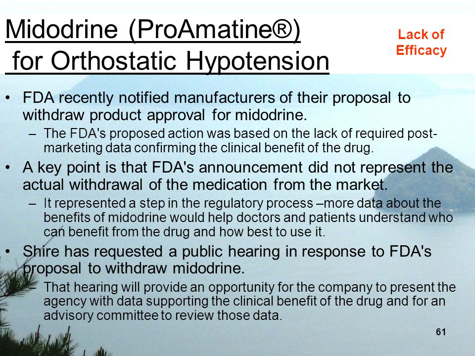 Midodrine (ProAmatine®) for Orthostatic Hypotension