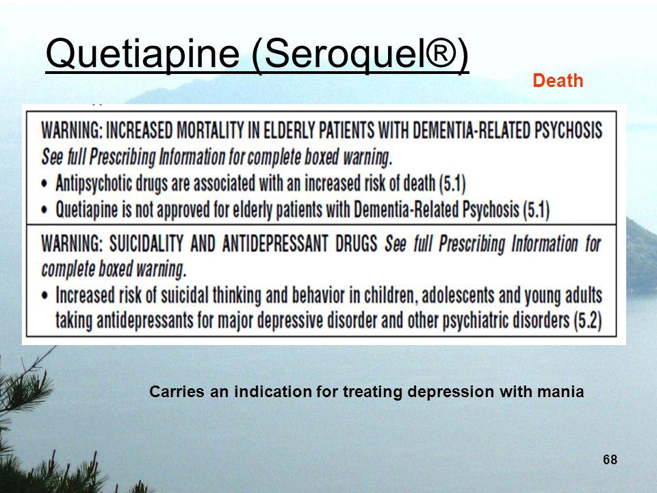 Quetiapine (Seroquel®)