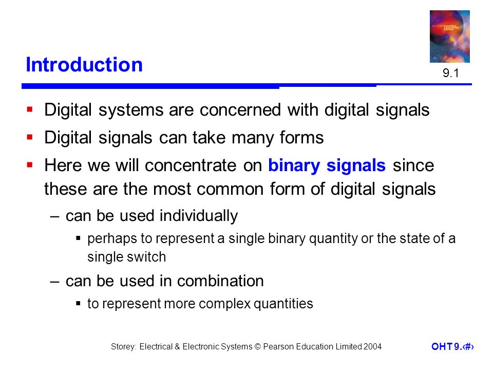 Introduction Digital systems are concerned with digital signals