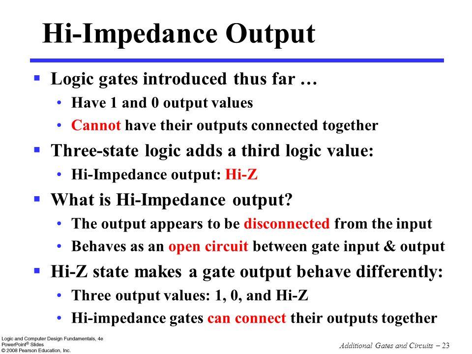 Hi-Impedance Output Logic gates introduced thus far …