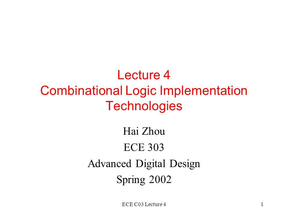 Lecture 4 Combinational Logic Implementation Technologies