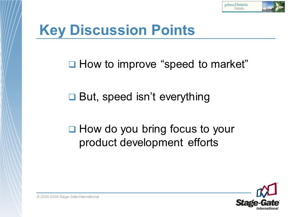 Key Discussion Points How to improve speed to market