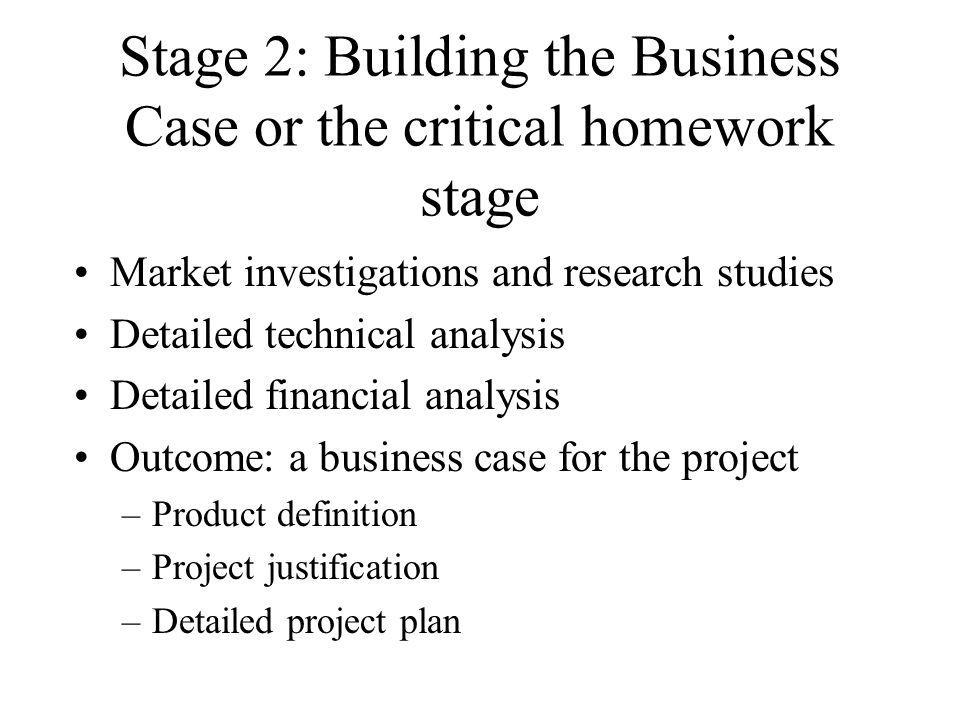 Stage 2: Building the Business Case or the critical homework stage