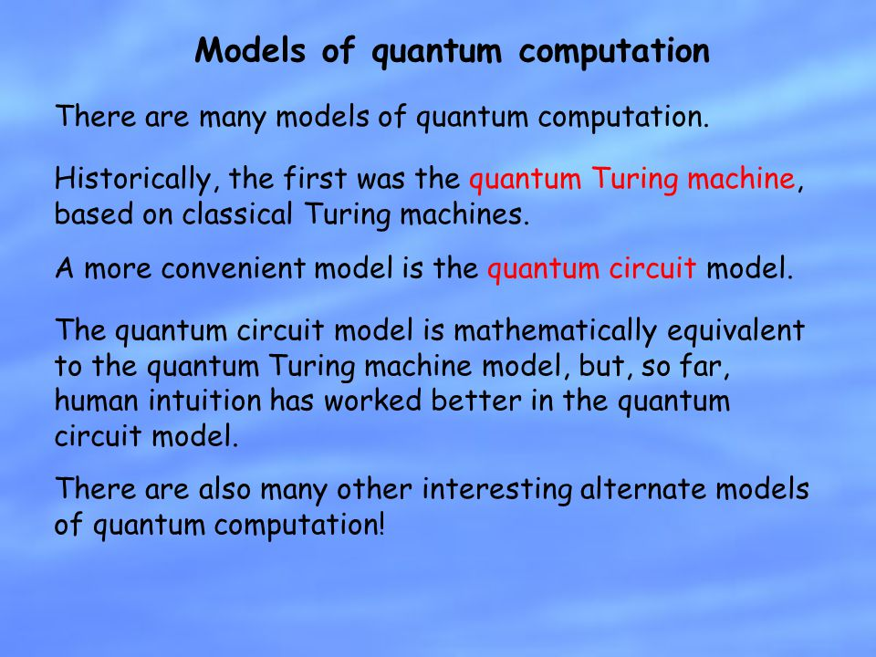 Models of quantum computation