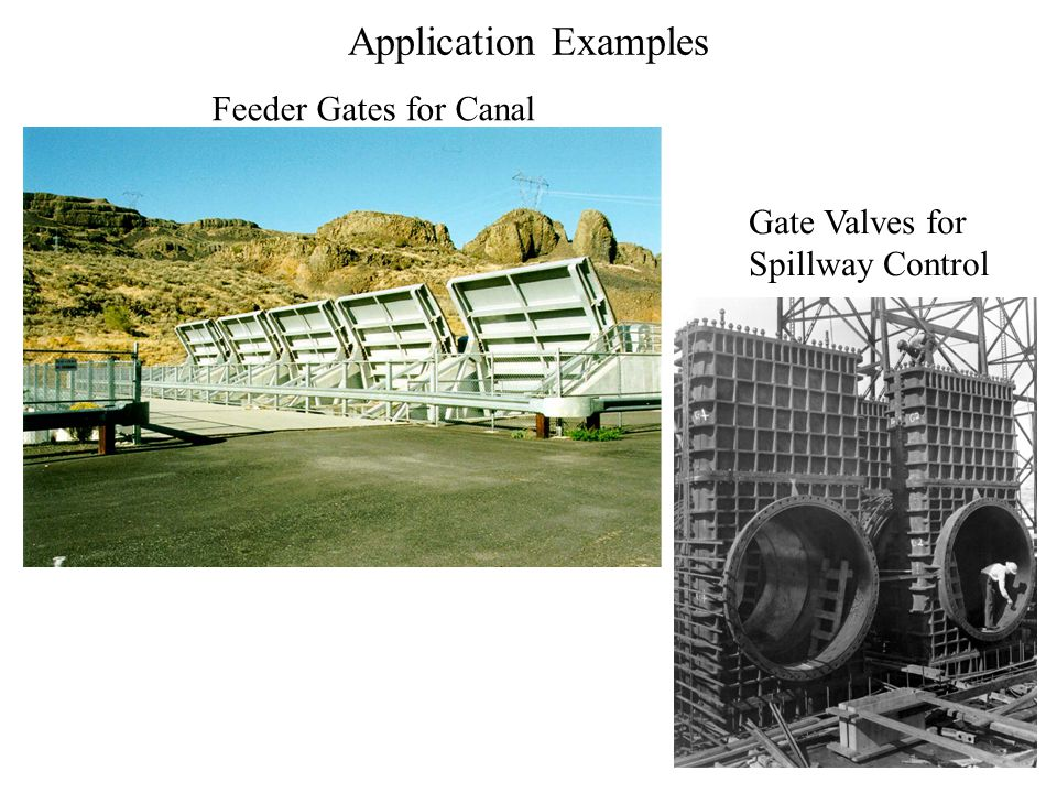 Application Examples Feeder Gates for Canal Gate Valves for