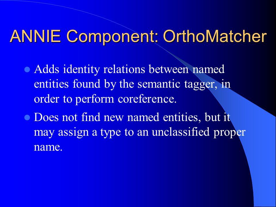 ANNIE Component: OrthoMatcher