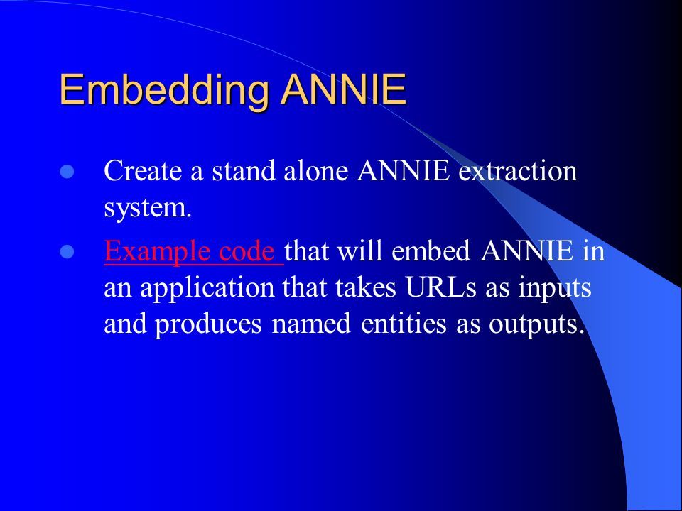 Embedding ANNIE Create a stand alone ANNIE extraction system.