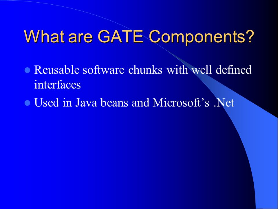 What are GATE Components