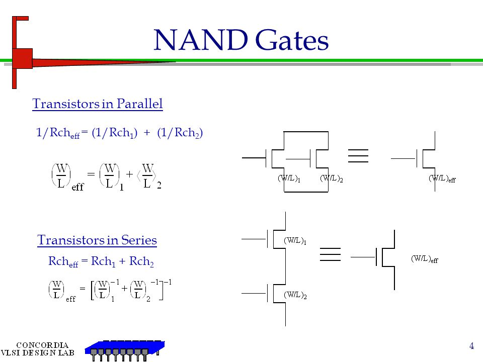 NAND Gates Transistors in Parallel Transistors in Series