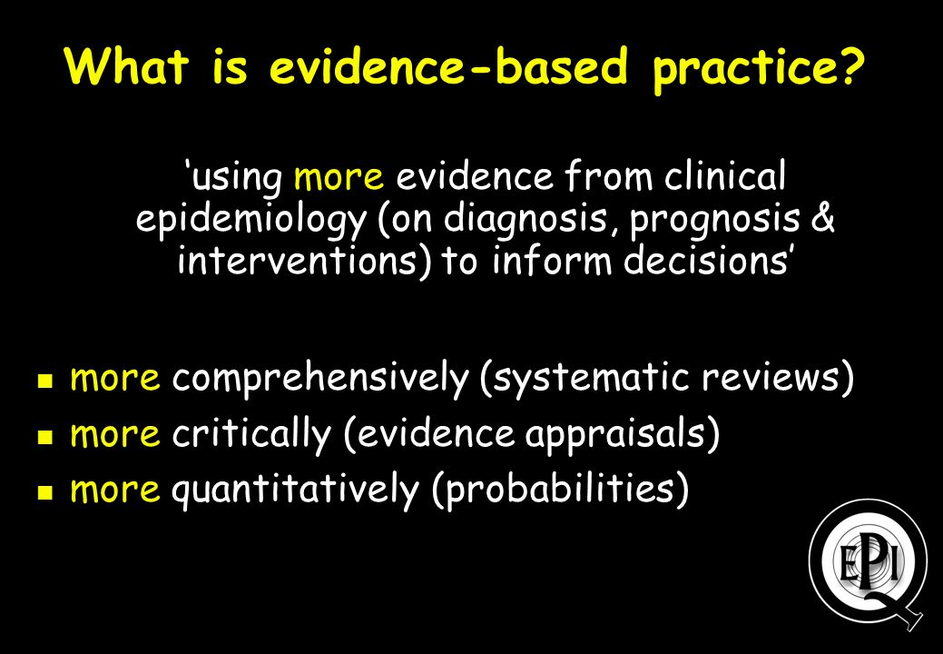 What is evidence-based practice