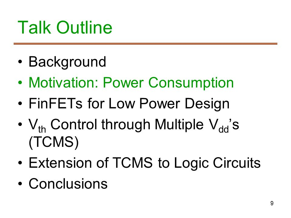 Talk Outline Background Motivation: Power Consumption