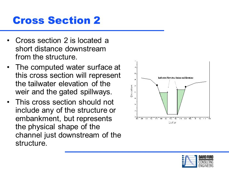 Cross Section 2 Cross section 2 is located a short distance downstream from the structure.