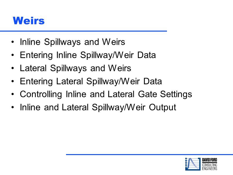 Weirs Inline Spillways and Weirs Entering Inline Spillway/Weir Data