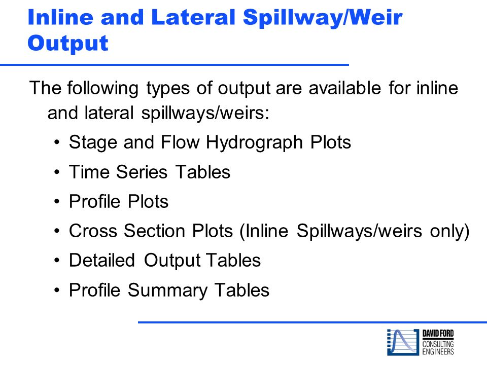 Inline and Lateral Spillway/Weir Output