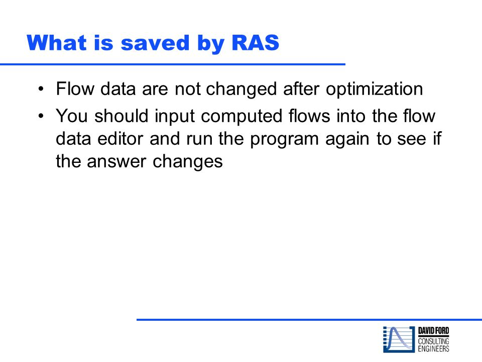 What is saved by RAS Flow data are not changed after optimization