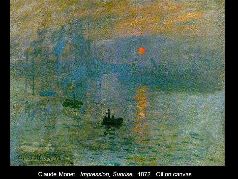 Claude Monet. Impression, Sunrise. 1872. Oil on canvas.