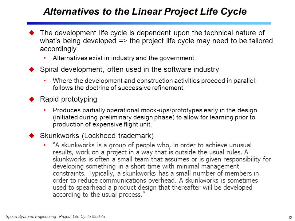 Alternatives to the Linear Project Life Cycle