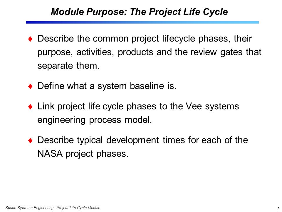 Module Purpose: The Project Life Cycle