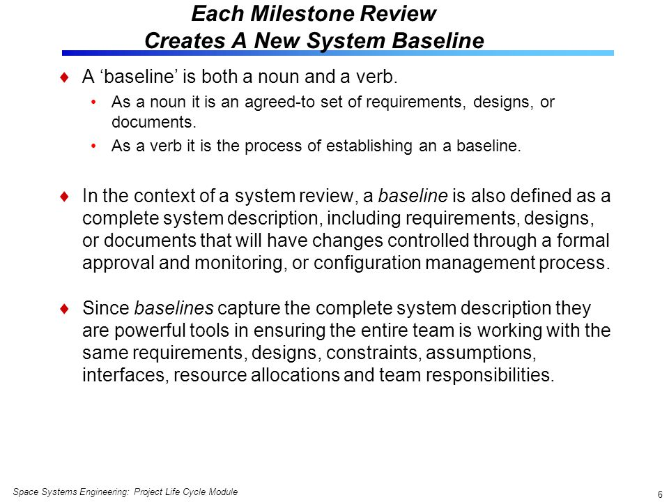 Each Milestone Review Creates A New System Baseline