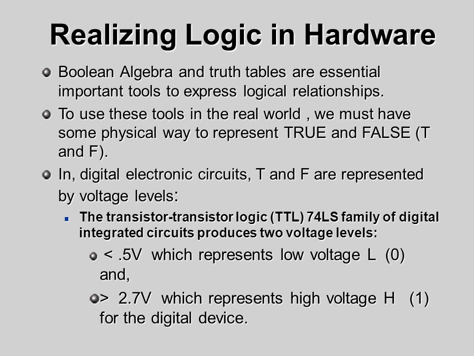 Realizing Logic in Hardware