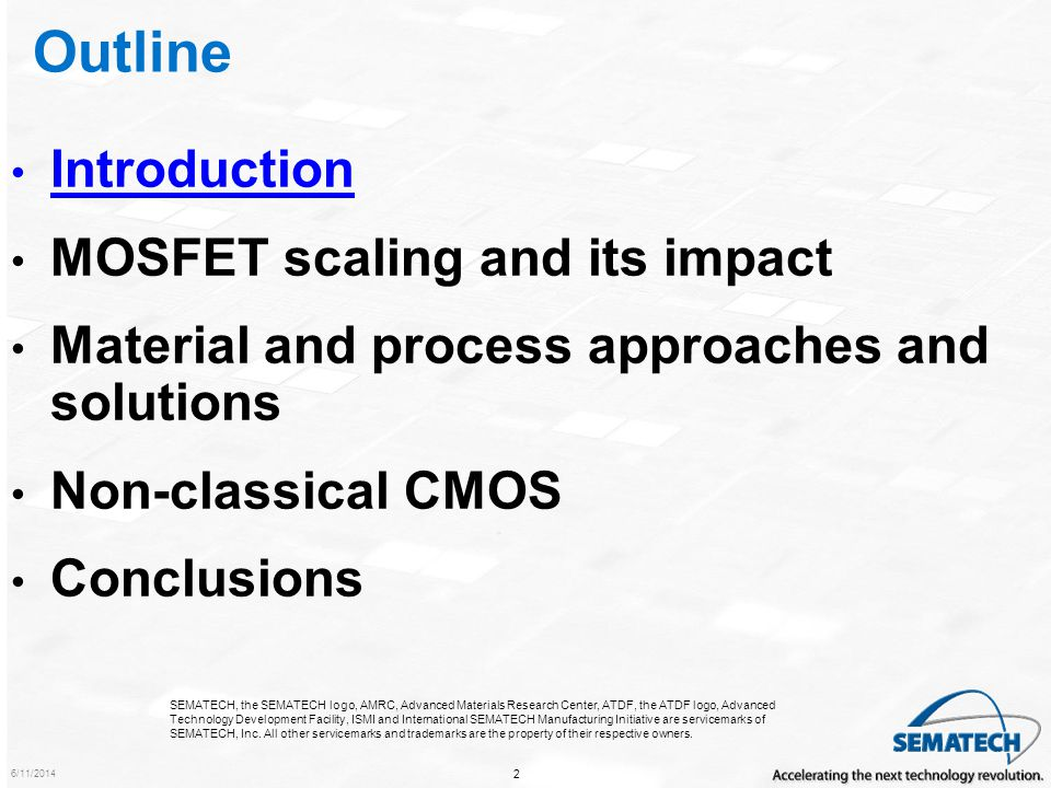Outline Introduction MOSFET scaling and its impact