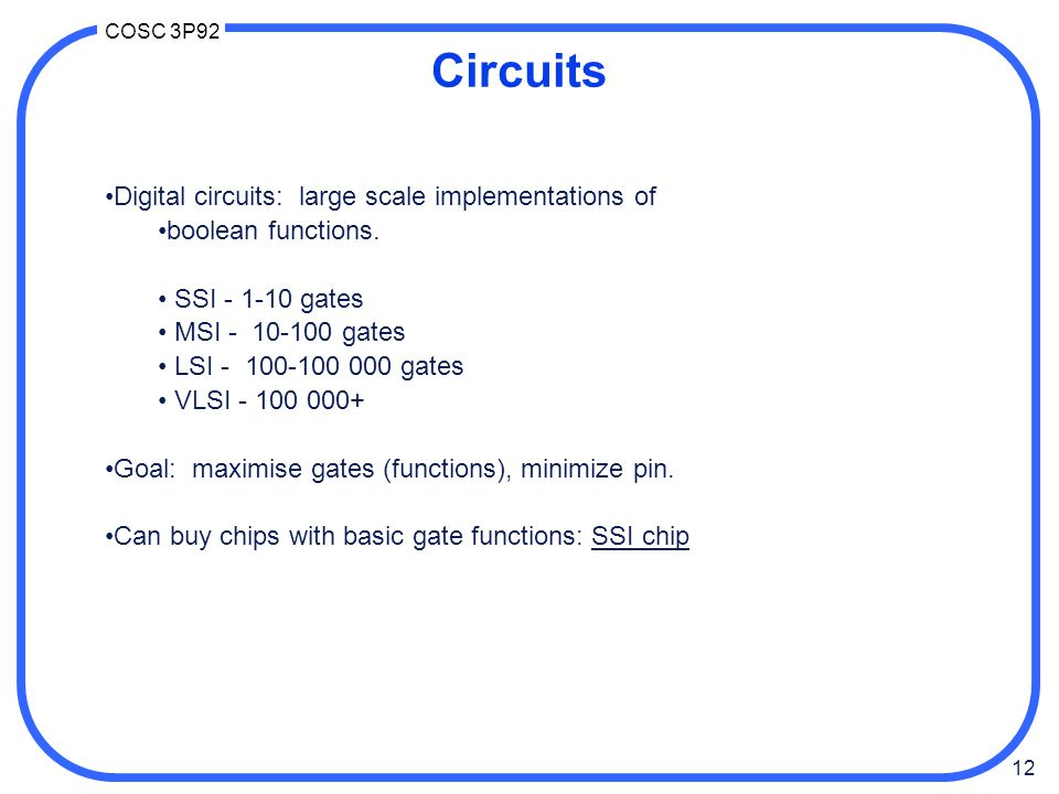 Circuits Digital circuits: large scale implementations of