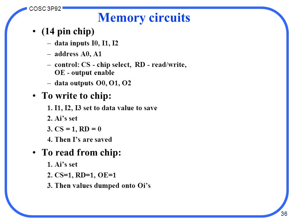 Memory circuits (14 pin chip) To write to chip: To read from chip:
