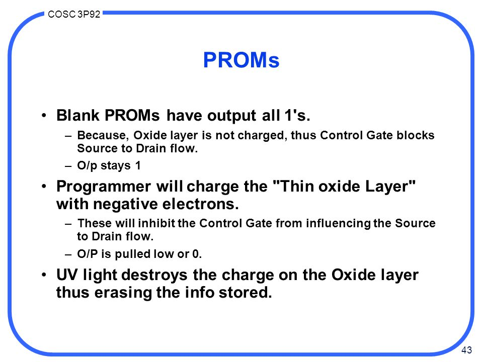 PROMs Blank PROMs have output all 1 s.