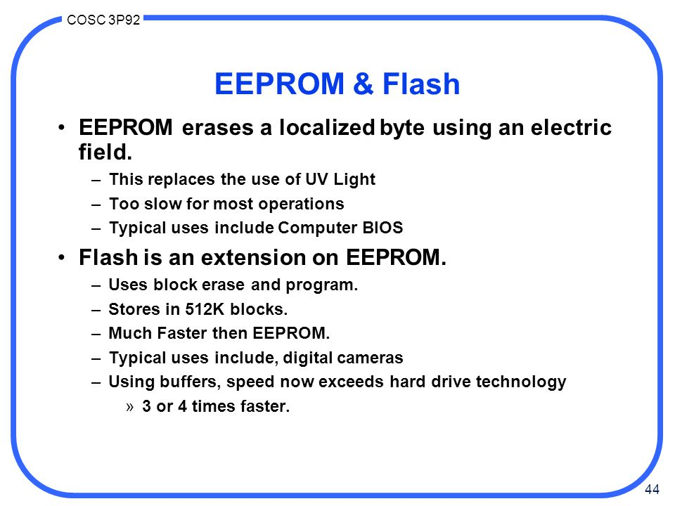 EEPROM & Flash EEPROM erases a localized byte using an electric field.