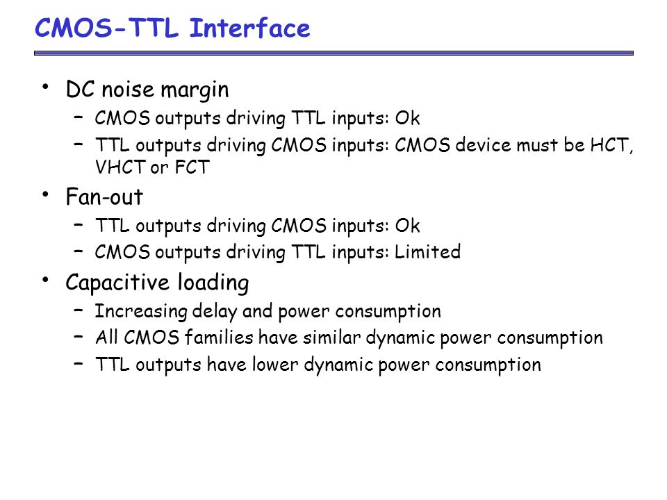 CMOS-TTL Interface DC noise margin Fan-out Capacitive loading