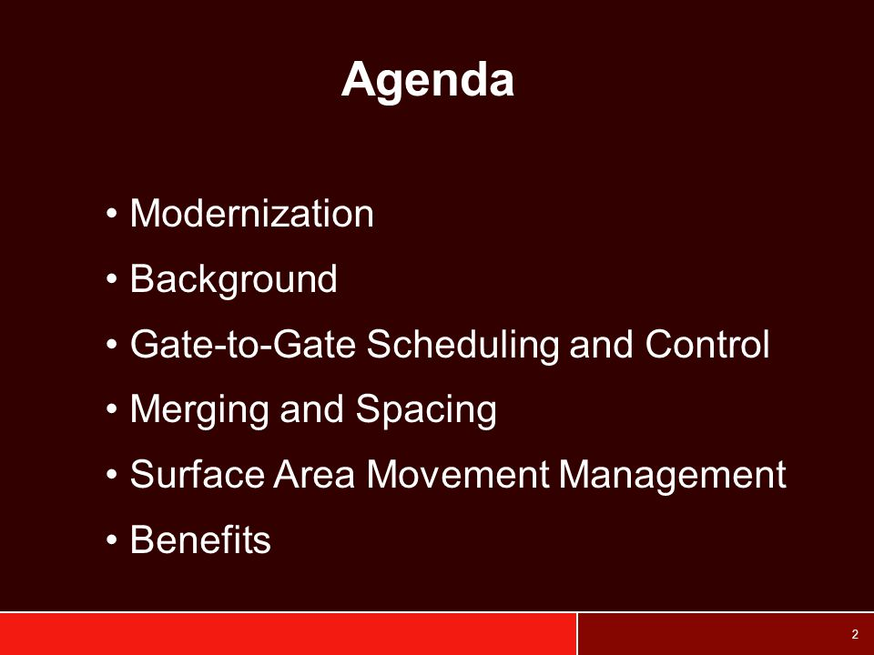 Agenda Modernization Background Gate-to-Gate Scheduling and Control
