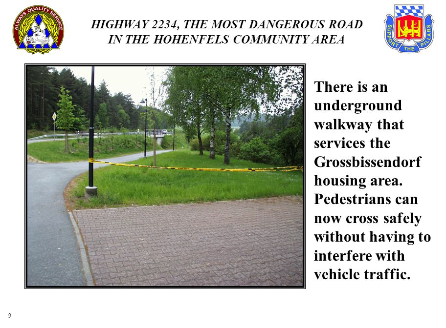 There is an underground walkway that services the Grossbissendorf housing area.