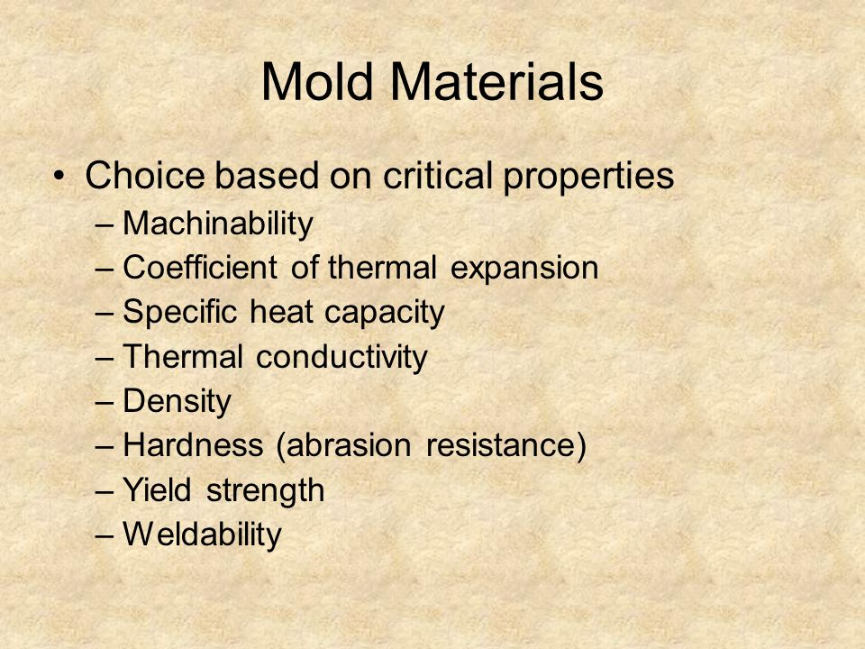 Mold Materials Choice based on critical properties Machinability