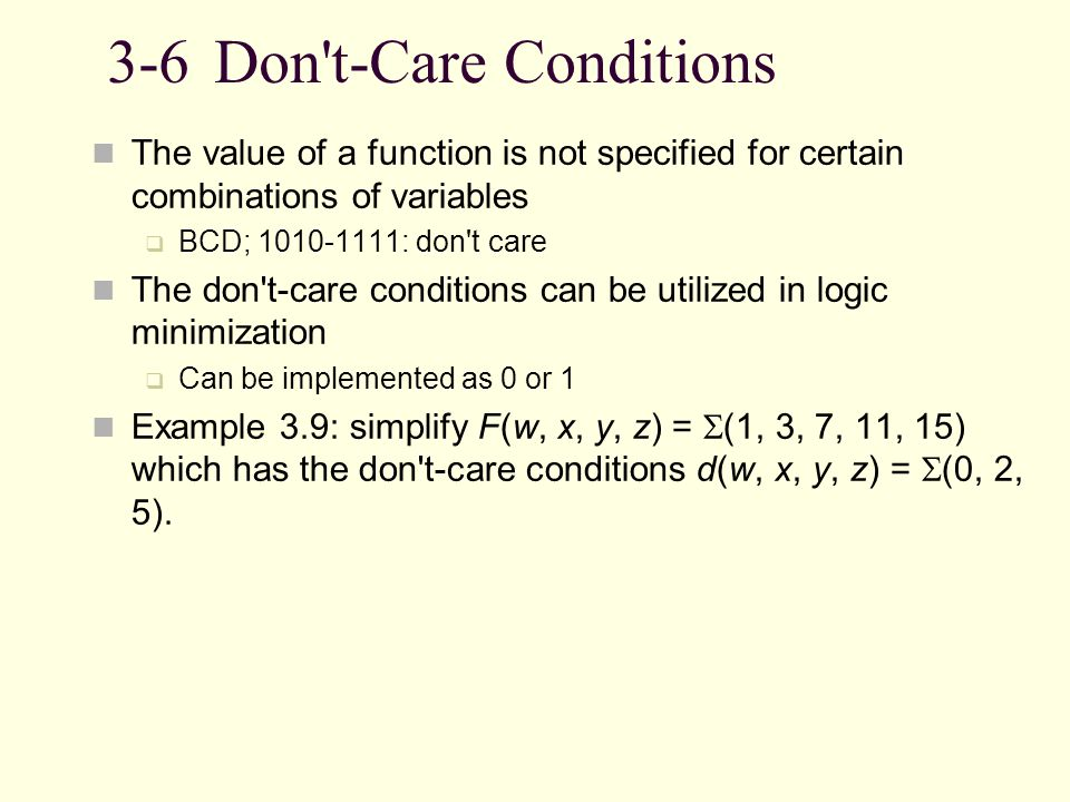 3-6 Don t-Care Conditions
