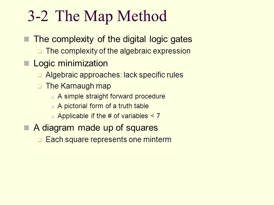 3-2 The Map Method The complexity of the digital logic gates