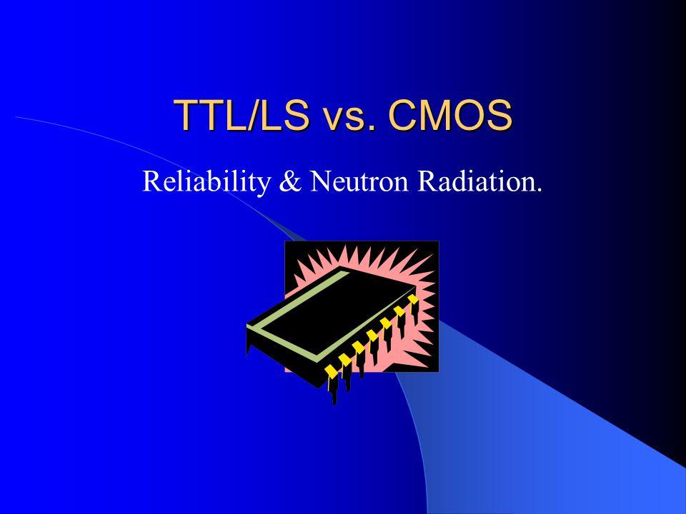 Reliability & Neutron Radiation.
