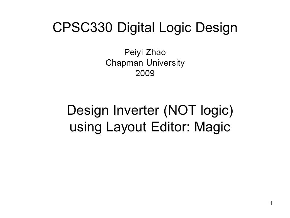 CPSC330 Digital Logic Design Peiyi Zhao Chapman University 2009