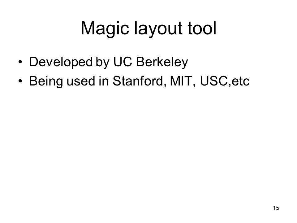 Magic layout tool Developed by UC Berkeley