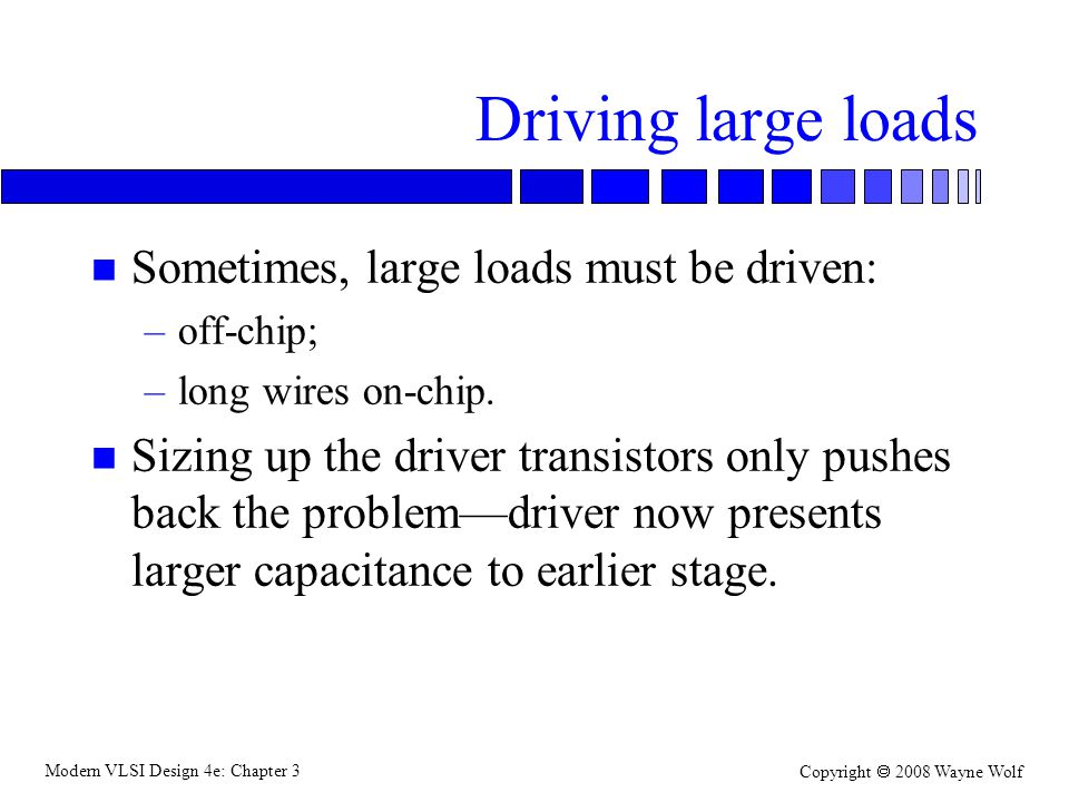 Driving large loads Sometimes, large loads must be driven: