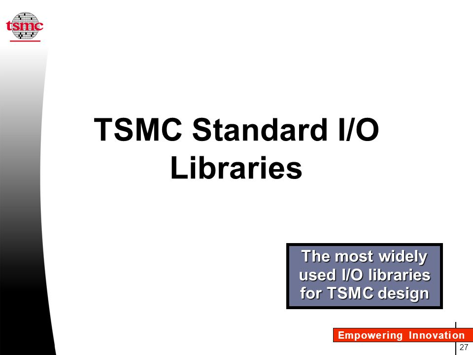 TSMC Standard I/O Libraries