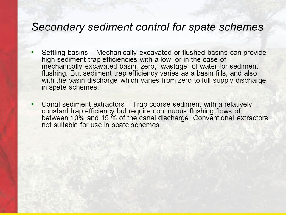 Secondary sediment control for spate schemes