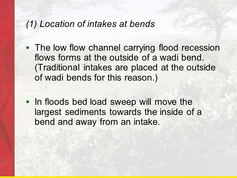 (1) Location of intakes at bends