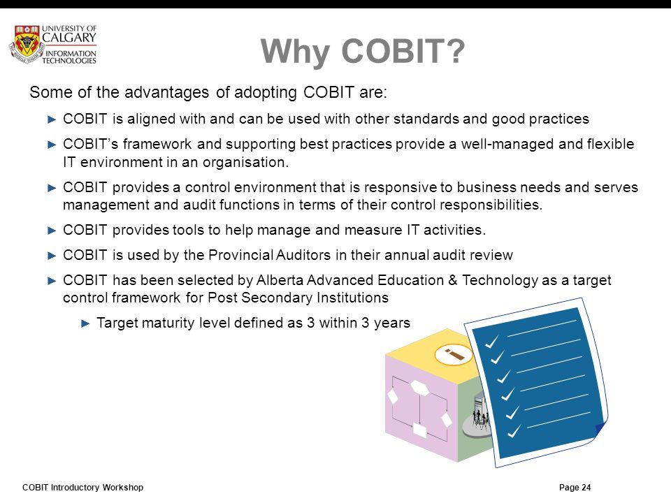 Why COBIT Some of the advantages of adopting COBIT are: