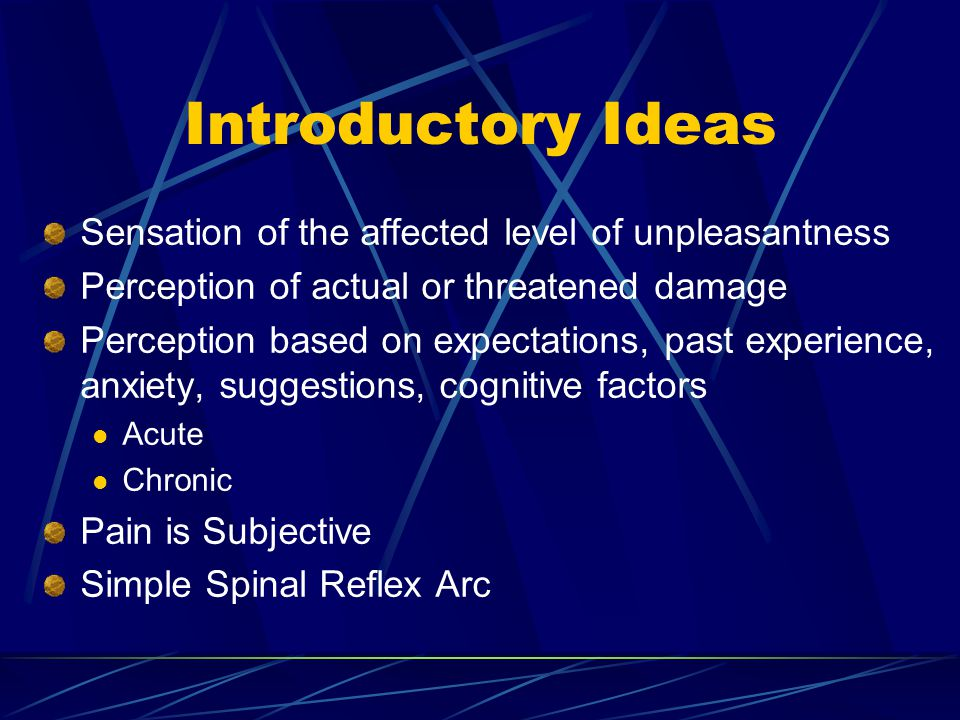 Introductory Ideas Sensation of the affected level of unpleasantness