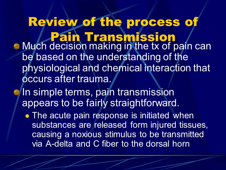 Review of the process of Pain Transmission