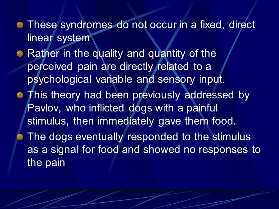 These syndromes do not occur in a fixed, direct linear system