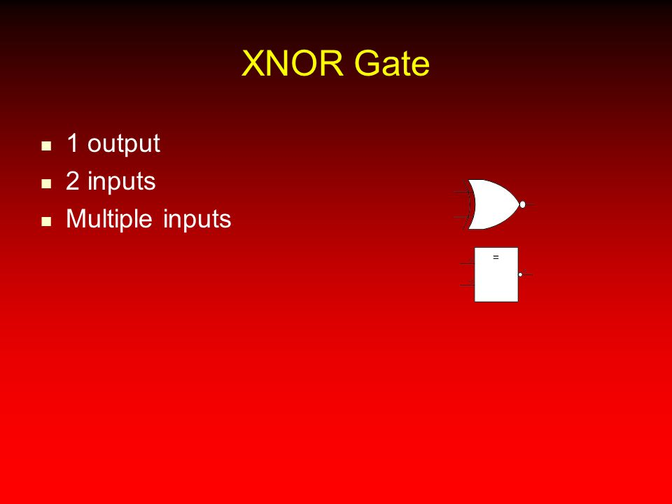 XNOR Gate 1 output 2 inputs Multiple inputs
