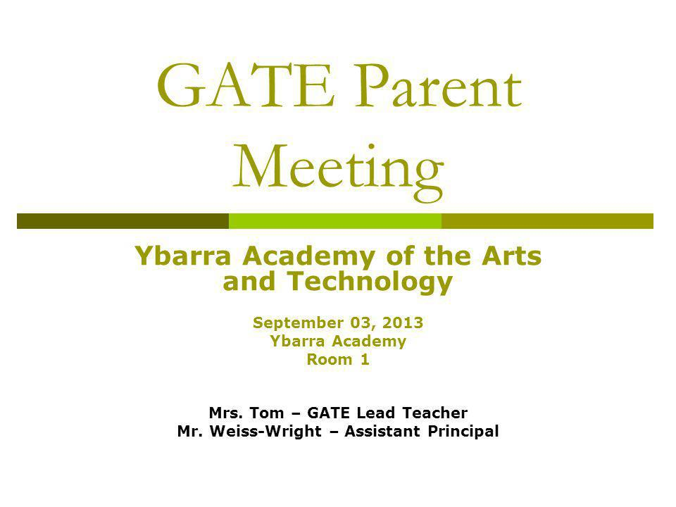 GATE Parent Meeting Ybarra Academy of the Arts and Technology